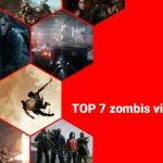 TOP 7 zombis